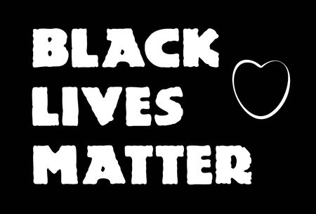 Black lives matter slogan. Typography Lettering with heart. Design for Poster, T-shirt. Black people social movement quote. Social media hashtag. Human Rights Protest. Design for t-shirts, stickers, badges, posters