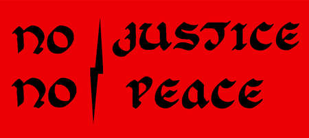 No justice no peace - the slogan of the protest action, typographic lettering. Black people social movement quote. Human rights protest Ilustrace