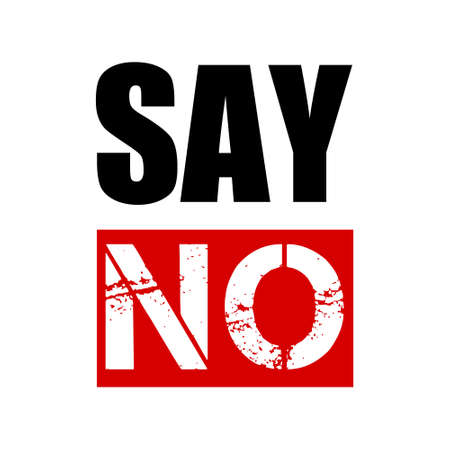 Protest slogan Say no, typographic lettering. Black and red slogan in a minimalist style