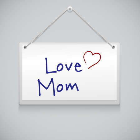 Hanging note board with text, writed Love Mom Vector