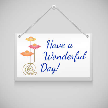 Hanging note board with text, writed Have a Wanderfuul Day Vector