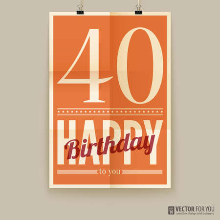 Happy birthday poster, card, forty years old. Vector