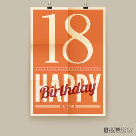 Happy birthday poster, card. eighteen years old. Type font on paper, poster, vector, editable