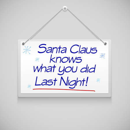 knows: Note hanging on the wall, Santa knows ... Illustration