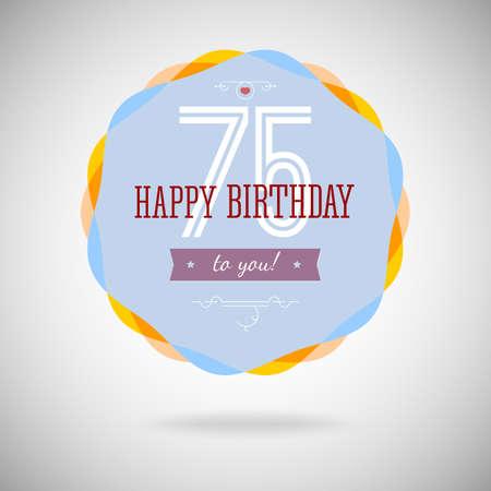 congratulatory: Congratulatory badge for the seventy five year. 75 years happy birthday. Congratulatory sign for anniversary. Vintage vector typography. Illustration
