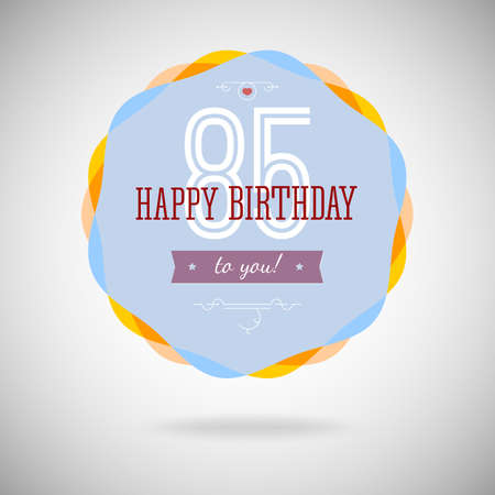Congratulatory badge for the eighty five year. 85 years happy birthday. Congratulatory sign for anniversary. Vintage vector typography. Vector