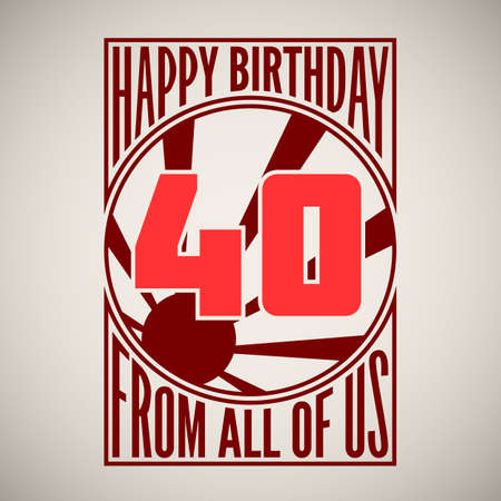 forty: Retro poster. Birthday greeting, forty years, banner.
