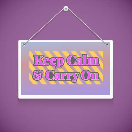 Motivational text in the note on the wall. Keep calm and carry on Vector