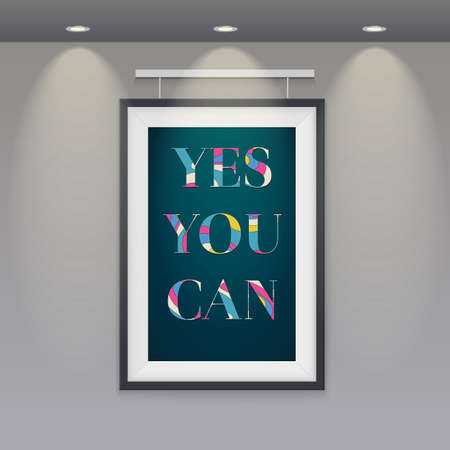 can yes you can: Poster in a frame hanging on the wall with text Yes, you can