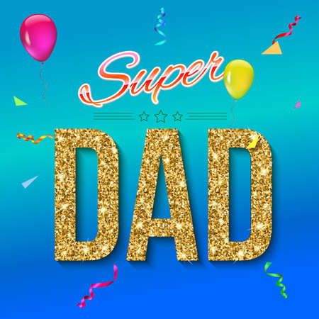 farther: Super dad inscription with glossy glitter, on the colored background. Super dad greeting card. Vector illustration. can use for farther day card. Illustration