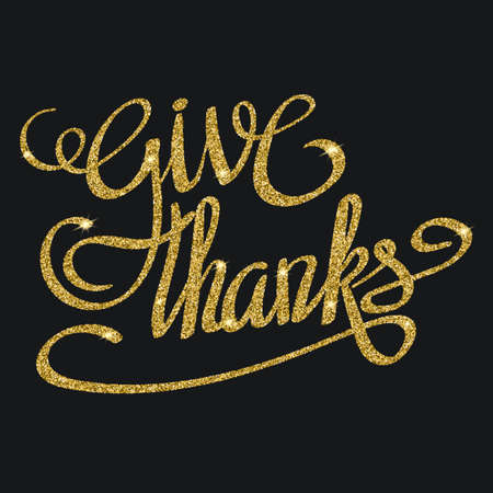 glitzy: Happy thanksgiving day greeting card with gold glittering hand lettering on black background. Give thanks three-dimensional volumetric text with shadow