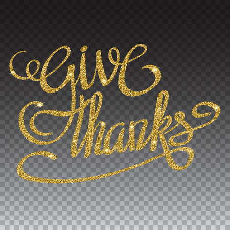 glitzy: Happy thanksgiving day greeting card with gold glittering hand lettering on transparent background. Give thanks three-dimensional volumetric text with shadow