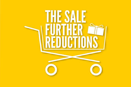 The sale further reductions poster with a basket, vector illustration for your design. Advertising sales poster with shopping cart, package with bow and lettering on a bright yellow background