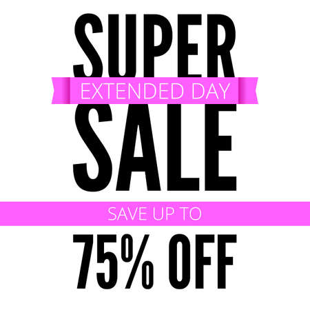 seventy: Super sale ad poster, save up to seventy five percent your money. Extended day of action. Bright, contrast advertisement, arrangement, discount coupons. Marketing special offer promotion.