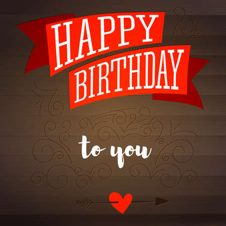 Happy birthday. Design of text, lettering, vintage poster with red banner. Birthday card on wooden backdrop with elements of hand-drawn doodle.