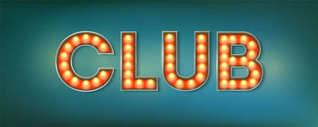 Club. Illuminated street sign in the vintage style. 3d vector illustration on club theme with lighting bulbs and design of text on grunge blue background. Template for posters, cover, leaflets.