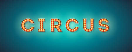 Vintage signboard for circus. Retro fonts decorated light bulbs. Vector sign with electric lighting bulbs, 3d illustration
