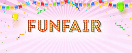 Vintage banner for funfair. Vector 3d illustration. Retro fonts with light bulbs. Poster decorated balloons, streamers, confetti and garlands with hanging colored flags..