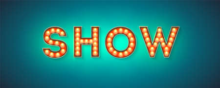 Vintage signboard for show. Retro fonts decorated light bulbs. Vector sign with electric lighting bulbs, 3d illustration. Festive design of text of shows, 3d illustration.