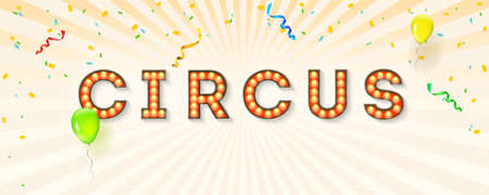 Vintage signboard for circus. Retro fonts decorated light bulbs. Balloons, streamers, confetti on background with sunbeams pattern. Vector sign with electric lights, 3d illustration