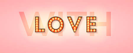 Retro signboard with lighting bulbs. With Love, creative design element for Happy Valentines Day. Template for design of cover, posters, flyer. Vector illustration EPS10