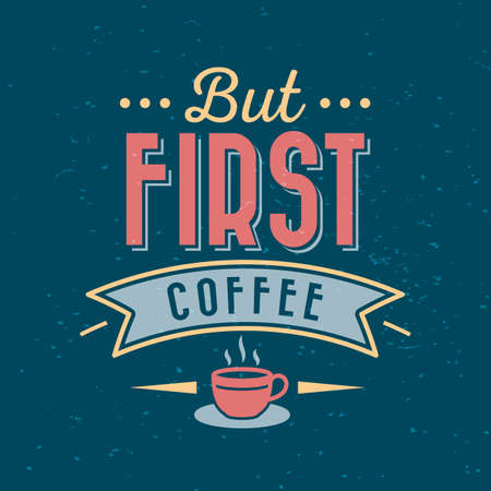 but first coffee typography Illustration