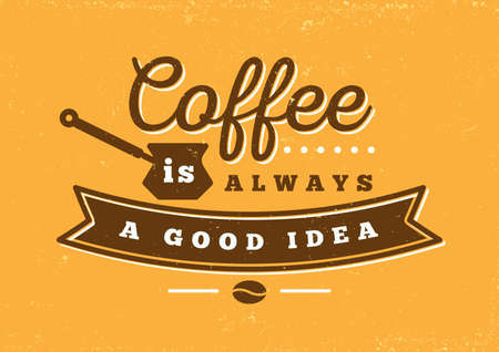 coffee is always a good idea typography