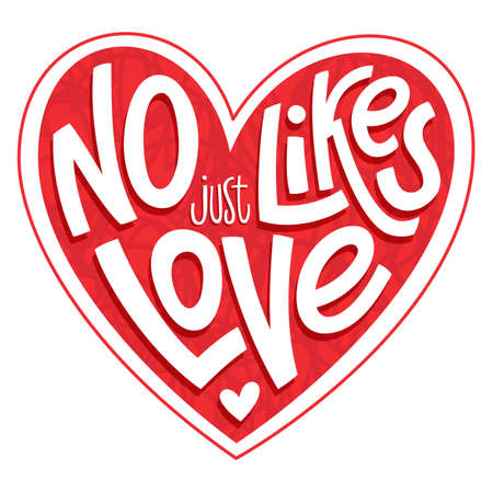 No likes just love - funny lettering white color in red heart shape, humorous inscription print versus social media addiction. Vector illustration.
