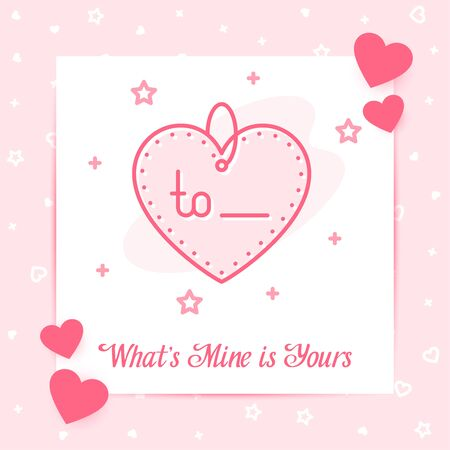 Heart shape tag, valentine card with What's mine is yours text, Valentines day, february 14 pink line icon with decor, social networks post template. Love, wedding, romantic symbol Vector illustration