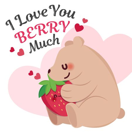 cute cartoon bear hug the strawberry with text I love you berry much for love card design