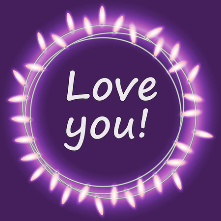 Love you. Circle bright garland, festive decorations. Glowing lights for Party, Holiday, New Year, birthday or greeting card design. on purole background. Vector mock up or template Illustration