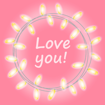Love you. Circle bright garland, festive decorations. Glowing lights for Party, Holiday, New Year, birthday or greeting card design. on pink background. Vector mock up or template