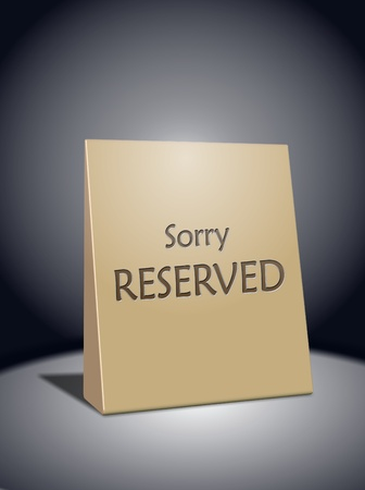 reserved: Sorry reserved sign standing on a table under spotlight