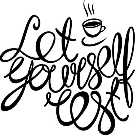let: Let yourself rest! Hand drawn calligraphy lettering