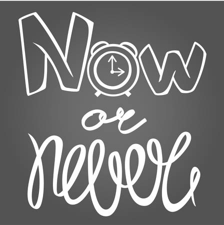 impulse: Now or never. Hand drawn calligraphy lettering. Motivation quote