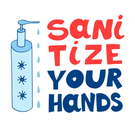 Sanitize your hands. Vector illustration of hand sanitizer in the bottle with handwritten lettering isolated on white background. Illustration