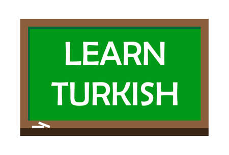 Learn Turkish write on green board.