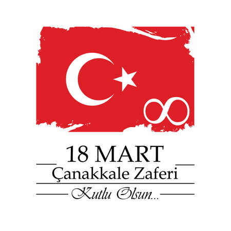 18 Mart Canakkale Zaferi. Turkish meaning: March 18 Canakkale Victory. Anniversary of Canakkale Victory Happy Holiday.
