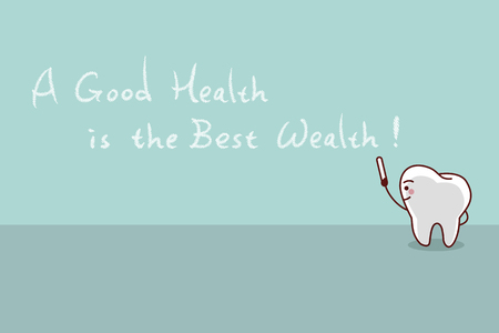 wealth concept: cartoon tooth with slogan,a good health is the best wealth, great for dental care concept