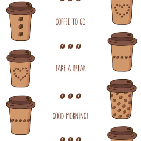 Seamless vector illustration of coffee to go cups with good morning, take a break, coffee to go lettering