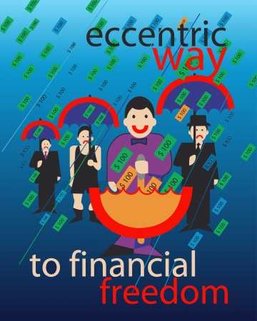 Eccentric way to financial freedom