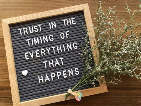Trust in the timing of everything that happens