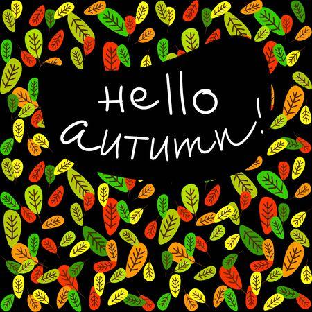 Hello autumn illustration with fallen leaves background, black sticker or cover, autumn season poster, editable vector file, school season begins sign Иллюстрация