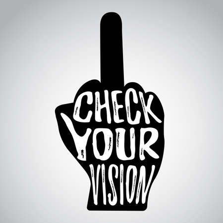 Check your vision message on hand with raised middle finger Illustration