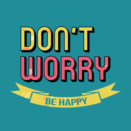 Dont Worry Be Happy T-shirt Typography Graphics, Vector Illustration