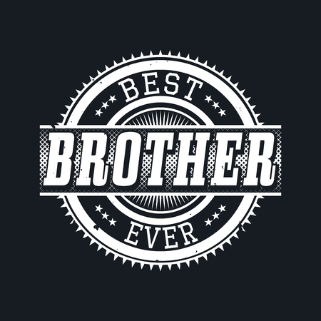 brother: Best Brother Ever T-shirt Typography Graphics, Vector Illustration