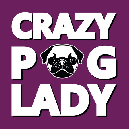 Crazy Pug Lady, Humor T-shirt Typography Graphics, Vector Illustration Иллюстрация