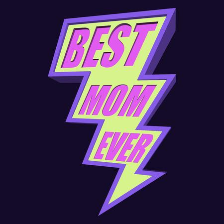 3d  bolt: Best Mom Ever 3D Lightning Bolt T-shirt Typography, Vector Illustration