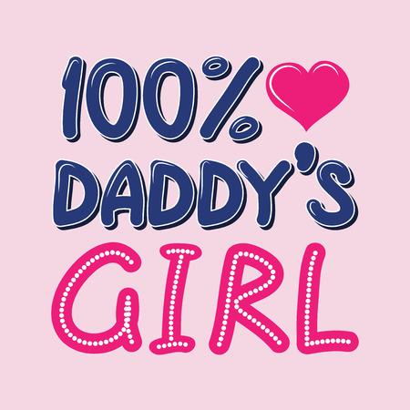 100 Percent Daddys Girl Hand Written T-shirt Typography, Vector Illustration