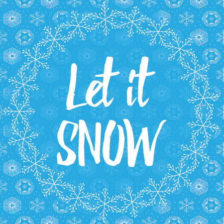let it snow: Let it snow letters covered with snowflakes on light blue snowy background